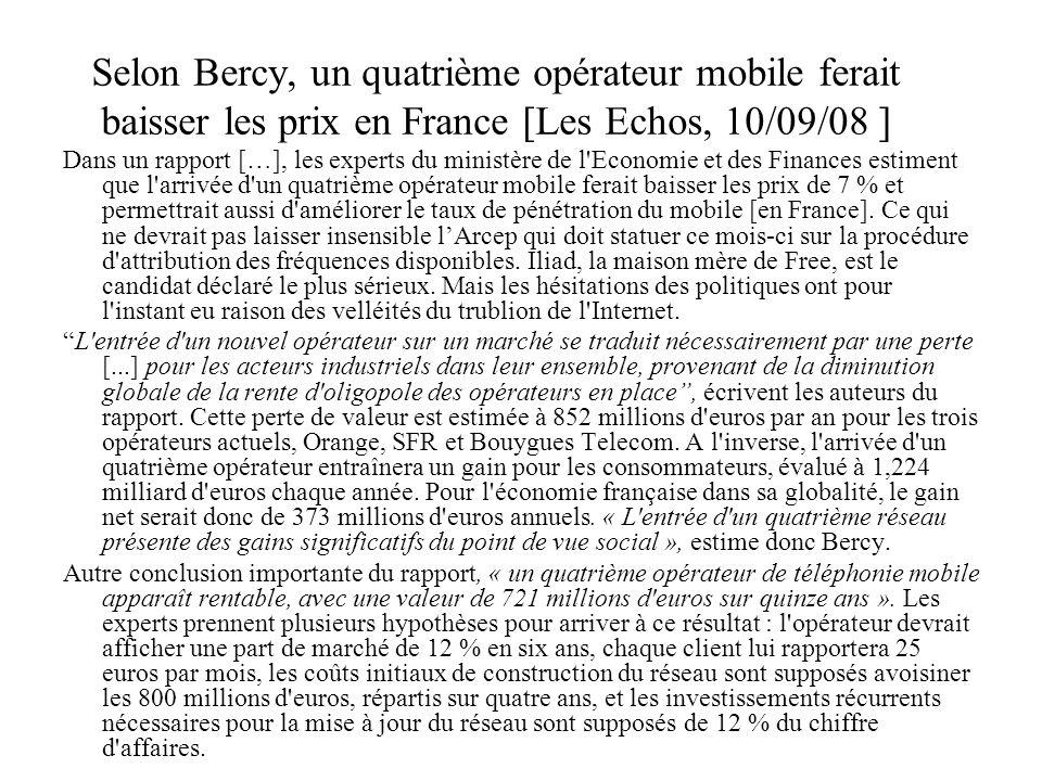 Selon Bercy, un quatrième opérateur mobile ferait baisser les prix en France [Les Echos, 10/09/08 ]
